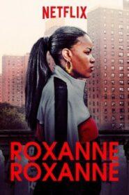 Roxanne, Roxanne 2017