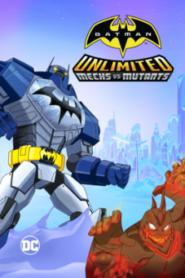 Batman Unlimited Mech vs. Mutants ศึกจักรกลปะทะวายร้ายกลายพันธุ์