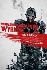 Wyrmwood (2014) แมดแบร์รี่ ถล่มซอมบี้ ผีแก๊สโซฮอล์