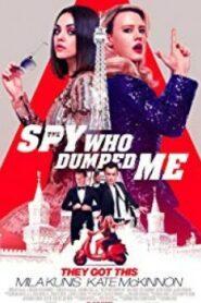 The Spy Who Dumped Me 2 สปาย สวมรอยข้ามโลก
