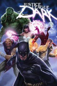 Justice League Dark จัสติซ ลีก สงครามมนต์ดำ