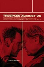 Trespass Against Us ปล้น แยก แตก หัก
